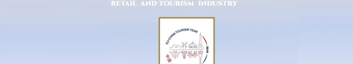 #5 The 2018 EU–CHINA TOURISM YEAR – MUST-KNOW THINGS FOR THE EUROPEAN RETAIL AND TOURISM INDUSTRIES